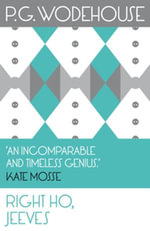 Right Ho, Jeeves : (Jeeves & Wooster) - P.G. Wodehouse