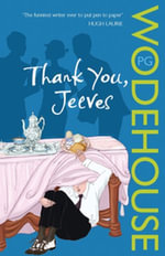 Thank You, Jeeves : (Jeeves & Wooster) - P.G. Wodehouse