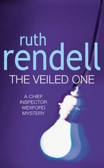 The Veiled One : (A Wexford Case) - Ruth Rendell
