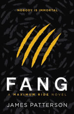 Maximum Ride : Fang: Dystopian Science Fiction - James Patterson