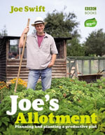 Joe's Allotment : Planning and planting a productive plot - Joe Swift