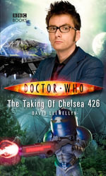 Doctor Who : The Taking of Chelsea 426 - David Llewelyn