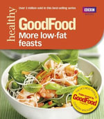 Good Food : More Low-fat Feasts: Triple-tested recipes - Sharon Brown