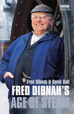 Fred Dibnah's Age Of Steam - Fred Dibnah