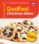 Good Food : Christmas Dishes: Triple-tested Recipes - Angela Nilsen