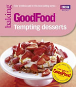 Good Food : Tempting Desserts: Triple-tested Recipes - Angela Nilsen