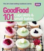 Good Food : Cupcakes & Small Bakes: Triple-tested recipes - Jane Hornby