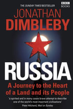 Russia : A Journey to the Heart of a Land and its People - Jonathan Dimbleby