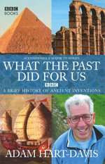 What the past did for us - Adam Hart-Davis