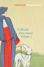 Collected Short Stories Volume 1 - W Somerset Maugham