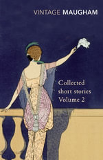 Collected Short Stories Volume 2 - W Somerset Maugham