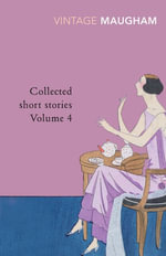 Collected Short Stories Volume 4 - W Somerset Maugham