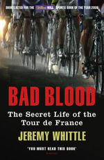 Bad Blood : The Secret Life of the Tour de France - Jeremy Whittle