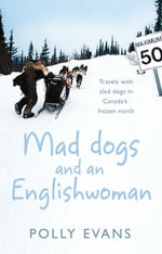 Mad Dogs And An Englishwoman - Polly Evans
