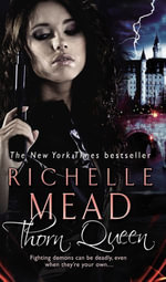 Thorn Queen : Dark Swan Series Series: Book 2 - Richelle Mead