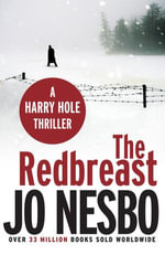The Redbreast : A Harry Hole thriller (Oslo Sequence 1) - Jo Nesbo
