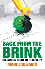 Back From The Brink : Ireland's Road to Recovery - Marc Coleman