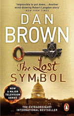 The Lost Symbol : Robert Langdon Series : Book 3 - Dan Brown