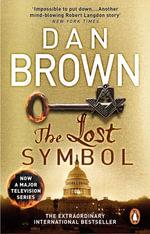 The Lost Symbol : Robert Langdon Series : Book 3 - Dan Brown