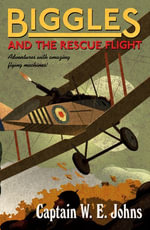 Biggles and the Rescue Flight - W. E. Johns