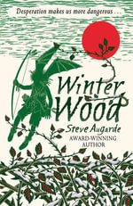 Winter Wood : The Touchstone Trilogy - Steve Augarde