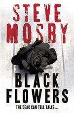 Black Flowers - Steve Mosby
