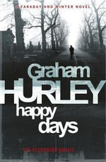 Happy Days : Di Joe Faraday - Graham Hurley