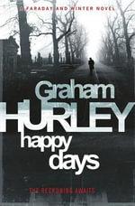 Happy Days : Di Joe Faraday - Graham Hurley