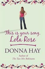 This Is Your Song, Lola Rose - Donna Hay