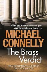 The Brass Verdict : Detective Harry Bosch Series : Book 14 - Michael Connelly