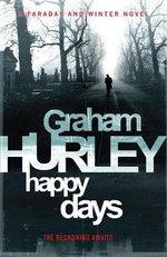 Happy Days : Joe Faraday Novels - Graham Hurley
