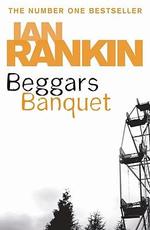 Beggars Banquet : Stories of Edinburgh's Underworld... - Ian Rankin