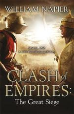 Clash of Empires : The Great Siege - William Napier