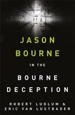 The Bourne Deception : Jason Bourne Series 7 - Eric Lustbader