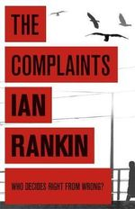 The Complaints : Malcolm Fox Series : Book 1 - Ian Rankin