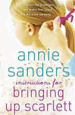 Instructions for Bringing Up Scarlett - Annie Sanders