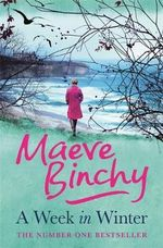 A Week in Winter - Maeve Binchy