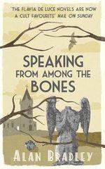 Speaking from Among the Bones - Alan Bradley