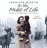 In the Midst of Life : Is There Such a Thing as a Good Death? - Jennifer Worth