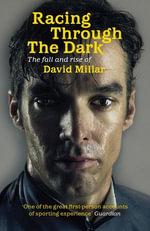 Racing Through the Dark : The Fall and Rise of David Millar - David Millar