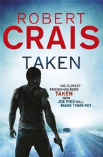 Taken : Elvis Cole/Joe Pike Novels - Robert Crais
