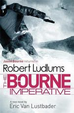 The Bourne Imperative: Jason Bourne Series 10 - Robert Ludlum