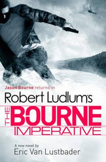The Bourne Imperative: Jason Bourne Series 10 : Jason Bourne Series : Book 10 - Eric van Lustbader