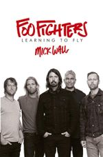 Foo Fighters : Learning to Fly - Mick Wall