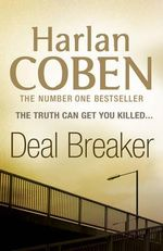 Deal Breaker : Myron Bolitar Series : Book 1 - Harlan Coben
