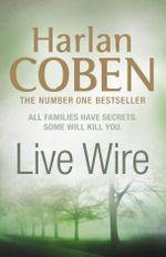 Live Wire : Myron Bolitar Series : Book 10 - Harlan Coben