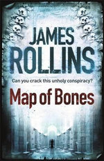 Map of Bones : Sigma Force - James Rollins