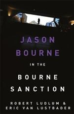 The Bourne Sanction: Jason Bourne Series 6 - Eric Lustbader