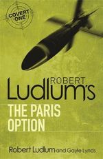 Robert Ludlum's the Paris Option - Robert Ludlum