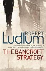 The Bancroft Strategy - Robert Ludlum